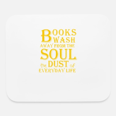 Books Wash Away from The Soul the Dust of Everyday - Mouse Pad