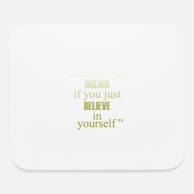 Whatever You can accomplish whatever you dream - Mouse Pad