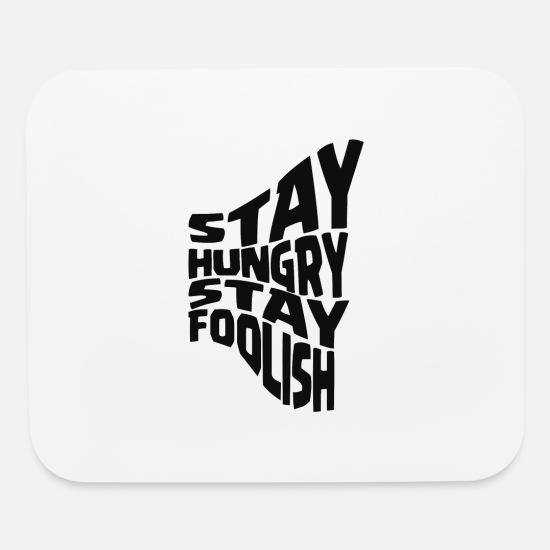 Game Mouse Pads - stay hungry stay foolish - Mouse Pad white