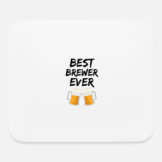 Best Brewer Ever Mouse Pads - Brewer Best Ever Funny Gift Idea - Mouse Pad white
