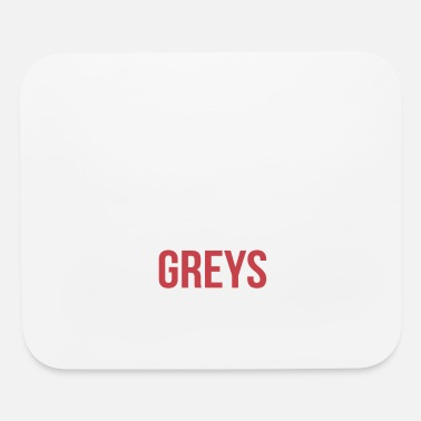 Grey GREYS - Mouse Pad