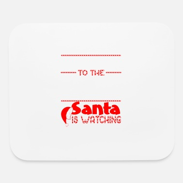 Operations Manager Be Nice To Operation Manager Santa Watching - Mouse Pad