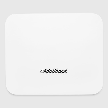 Another fine day ruined by adulthood - Mouse pad Horizontal