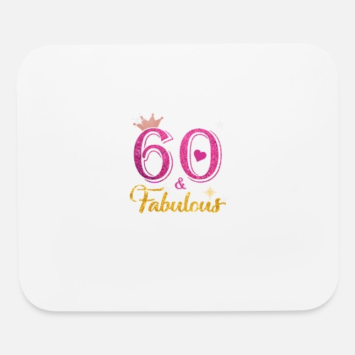 Mouse Pad60 Fabulous Queen Shirt 60th Birthday Gifts