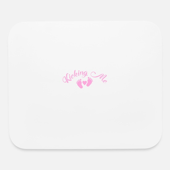Funny Mouse Pads - Youre Kicking Me Smalls Funny Pregnancy - Mouse Pad white