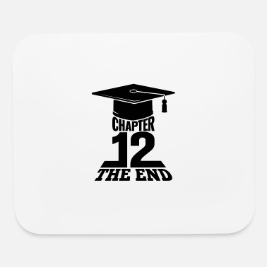 High School Graduate High School Graduation Chapter 12 The End - Mouse Pad