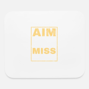 Small Aim small miss small - Mouse Pad