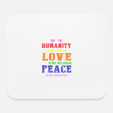 Human Weapon Human Equal Rights Humanity Race Love Peace - Mouse Pad