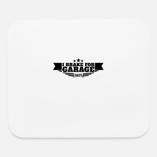 Sold Mouse Pads - I Brake for Garage Sales | Garage Sales - Mouse Pad white