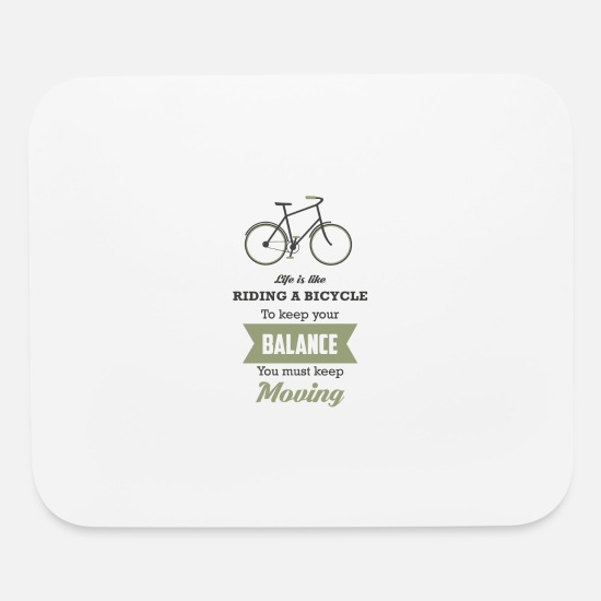 Balance Mouse Pads - LIFE IS LIKE RIDING A BICYCLE - Mouse Pad white