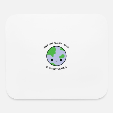 Clean What It Is Keep the planet clean - Mouse Pad