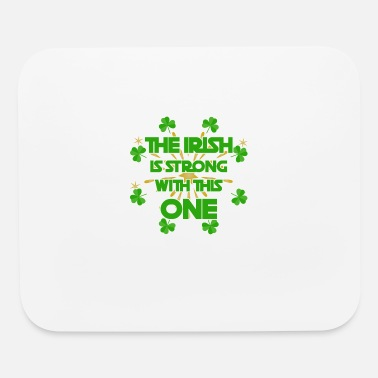 Irish For One Day The Irish Is Strong With This One - Mouse Pad