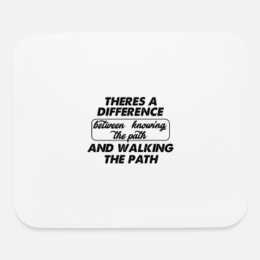 knowing the path and walking - Mouse Pad