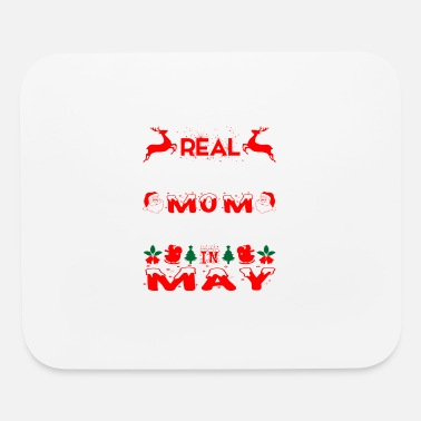 Christmas Real Christmas Mom Born In May - Mouse Pad