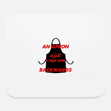 Cape an apron is a cape - Mouse Pad