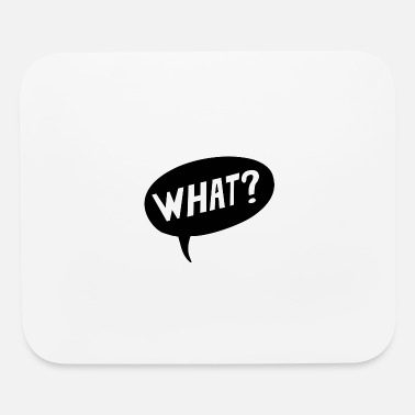 What What? - Mouse Pad