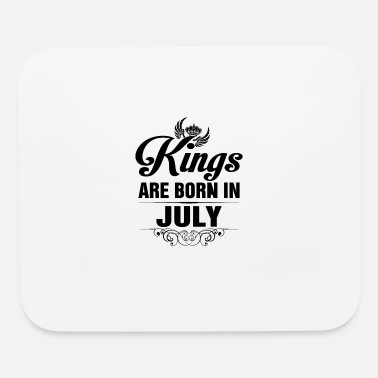 Born Kings Are Born In July - Mouse Pad