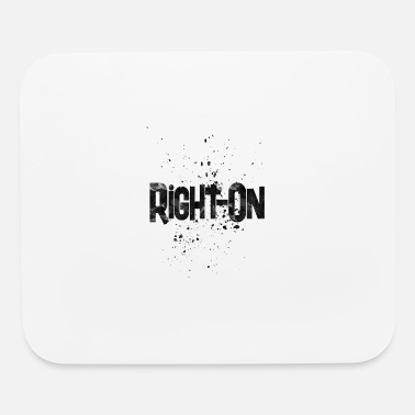 Awesome Rights right on - Mouse Pad