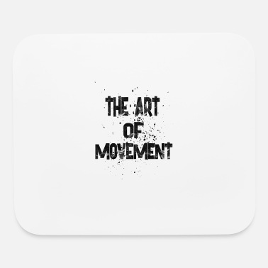 Movement the art of movement - Mouse Pad