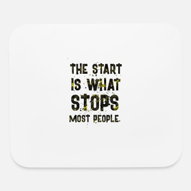 Start THE START IS - Mouse Pad