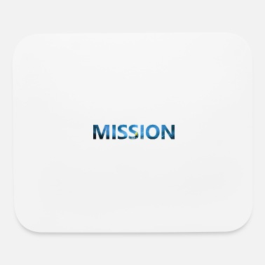Mission Mission - Mouse Pad