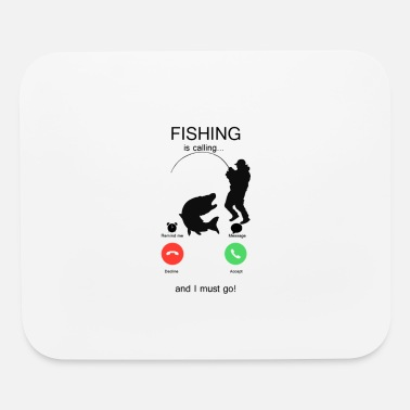 Fishing is calling & i must go ! - Mouse pad Horizontal