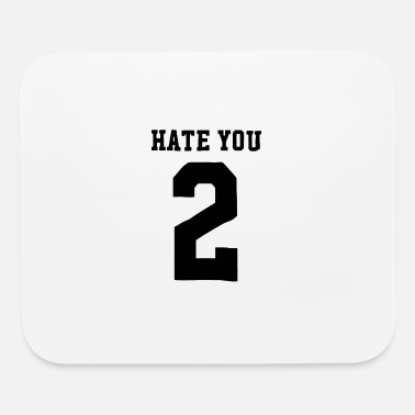 Hate You 2 Hate You 2 - Mouse Pad