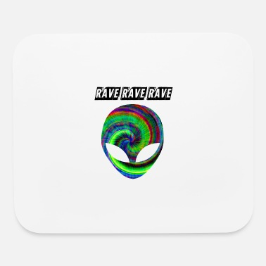Rave rave rave rave - Mouse Pad