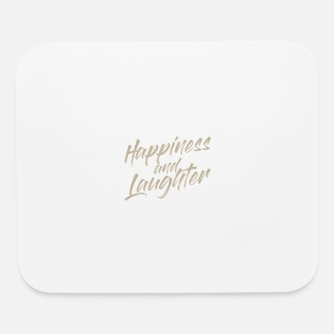 Laughter Happiness and Laughter - Mouse Pad