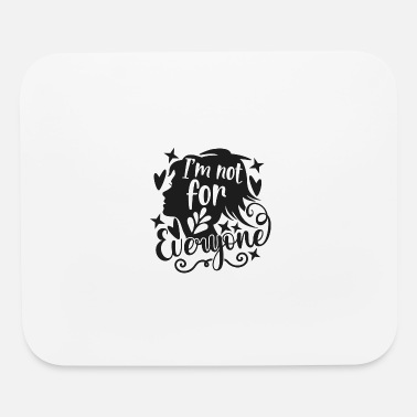 Adulthood I'm Not For Everyone - Mouse Pad