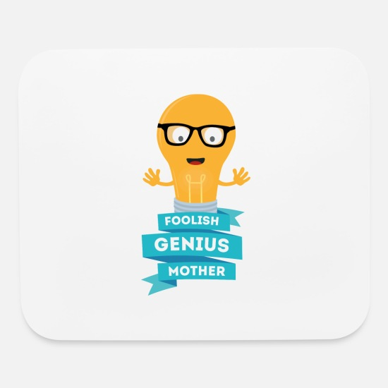 Education Mouse Pads - foolish Genius mother - Mouse Pad white