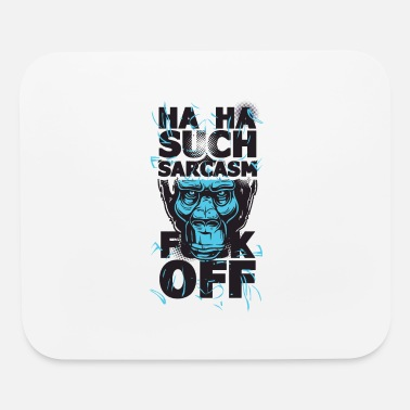 Ape Ha Ha Such Sarcasm F Off - Mouse Pad
