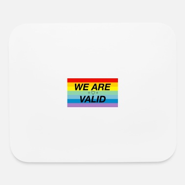 WE ARE VALID ♡ Pro-LGBTQ+ Design - Mouse Pad
