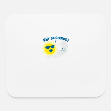 Cirrus Why So Cirrus - Mouse Pad