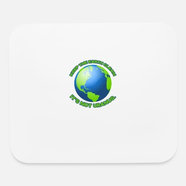 Clean What It Is Keep the earth clean - Mouse Pad
