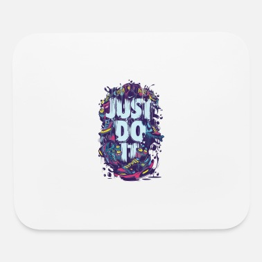 Just JUST DO IT - Mouse Pad