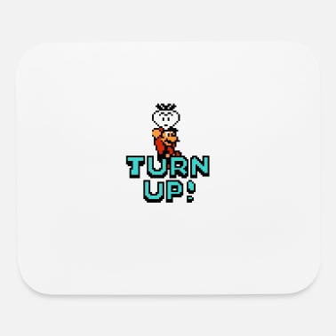 Turn Up Turn Up - Mouse Pad