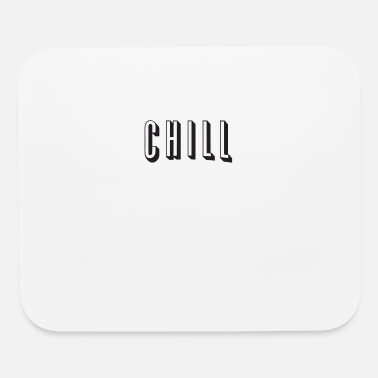 Chill Chill - Mouse Pad