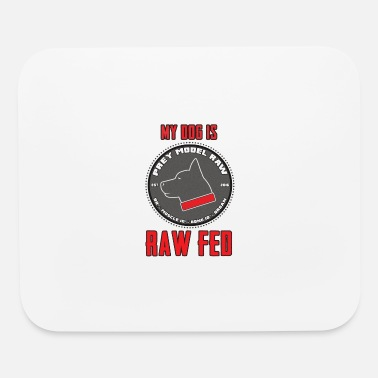 Raw Food Diet My Dog Is Raw Fed Mug - Mouse Pad
