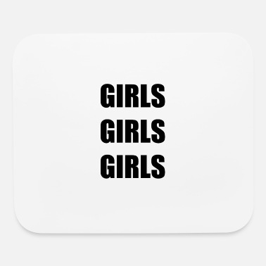 Girl GIRLS GIRLS GIRLS - Mouse Pad