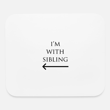 Sibling im with sibling 2 - Mouse Pad
