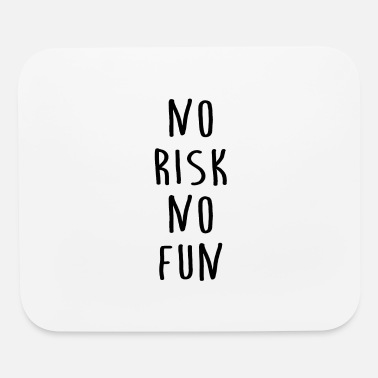 No Risk No Fun - Action - Mouse Pad