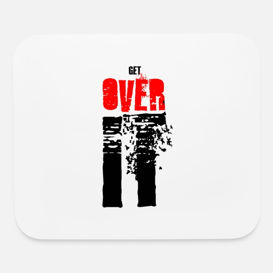 Over Mouse Pads - Get over it - Mouse Pad white