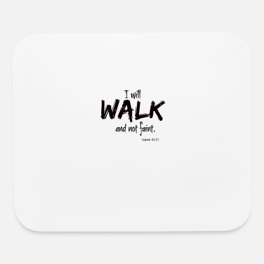 Fainted I will walk and not faint. - Mouse Pad
