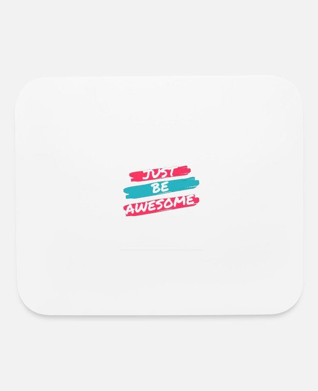 Design Mouse Pads - Just Be Awesome - Mouse Pad white