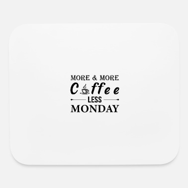 Monday more coffee less monday - Mouse Pad