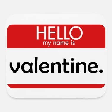 My HELLO my name is valentine - Mouse Pad