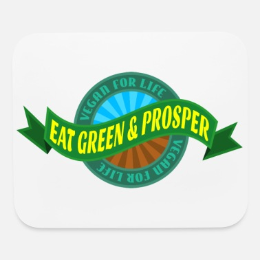 Prosperity Eat Green and Prosper - Mouse Pad