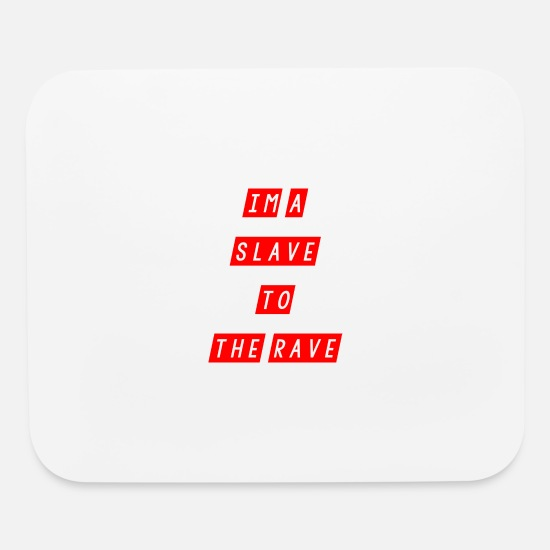 Slave Mouse Pads - slave to the rave - Mouse Pad white