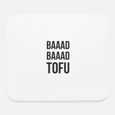 Bad Bad Bad Tofu - Mouse Pad